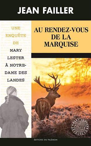 Les enquêtes de Mary Lester, Tome 55 : Au rendez-vous de la marquise