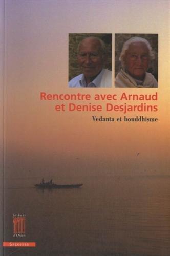 Rencontre avec Arnaud et Denise Desjardins : Vedanta et bouddhisme