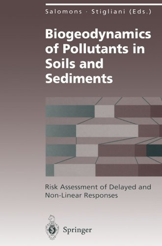 Biogeodynamics of Pollutants in Soils and Sediments: Risk Assessment of Delayed and Non-Linear Responses (Environmental Science and Engineering) (1995-01-01)