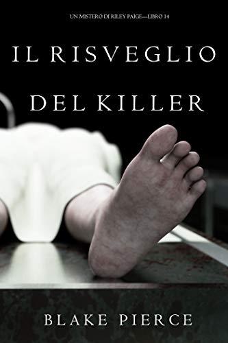 Il Risveglio Del Killer (Un Mistero di Riley Paige-Libro 14)