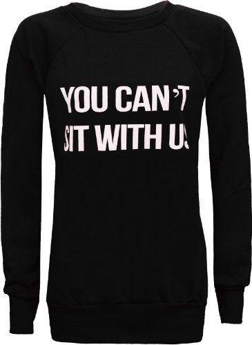 "Womens Ladies ""You Can't Sit With US"" Print Jumper Pullover Sweatshirt Top 8-14 -  Felpa  - Donna Black M / L"