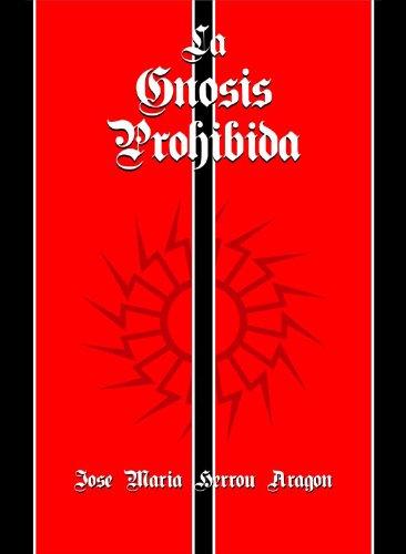 La Gnosis Prohibida (Obras Completas de Jose Maria Herrou Aragon nº 2) por Jose Maria Herrou Aragon