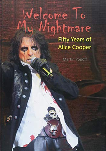 Welcome To My Nightmare: Fifty Years of Alice Cooper