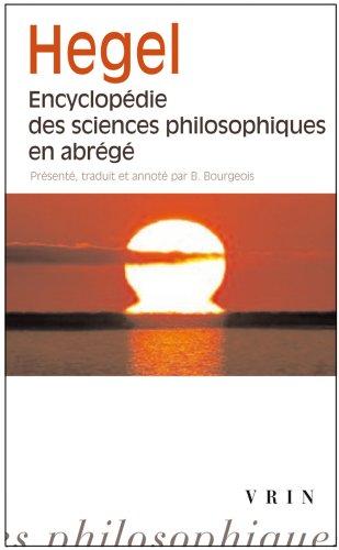 Encyclopédie des sciences philosophiques en abrégé par G.W.F. Hegel