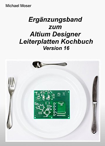 erganzungsband-zum-altium-designer-leiterplatten-kochbuch-version-16