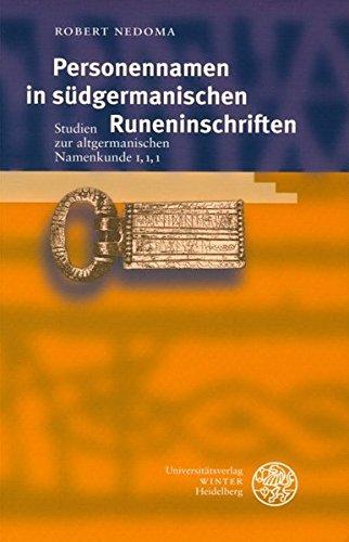 Personennamen in südgermanischen Runeninschriften: Studien zur altgermanischen Namenkunde I, 1, 1 (Indogermanische Bibliothek, 3. Reihe: Untersuchungen)