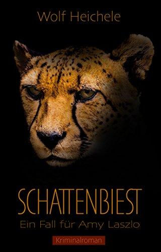 Buchseite und Rezensionen zu 'Schattenbiest: Kriminalroman (Ein Fall für Amy Laszlo 1)' von Wolf Heichele