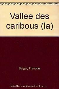"""Afficher """"Vallee des caribous (La)"""""""