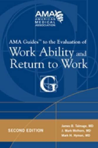 AMA Guides to the Evaluation of Work Ability and Return to Work by Talmage, James B. Published by American Medical Association Press 2nd (second) edition (2011) Paperback