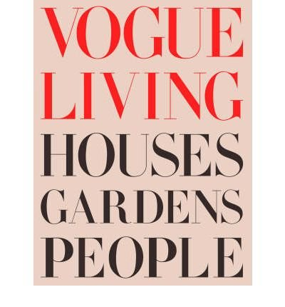 By Bowles Vogue Living: Houses, Gardens, People