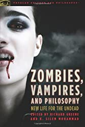Zombies, Vampires, and Philosophy: New Life for the Undead (Popular Culture and Philosophy) by William S. Larkin (2010-03-30)