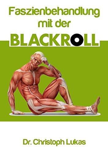 funktionelles faszientraining mit der blackroll Faszienbehandlung mit der Blackroll