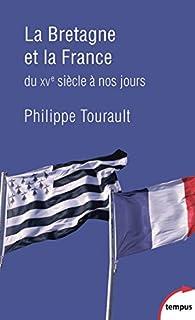 La Bretagne et la France par Philippe Tourault