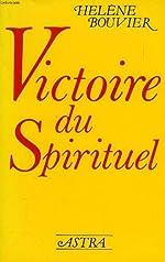 Victoire du spirituel de Hélène Bouvier
