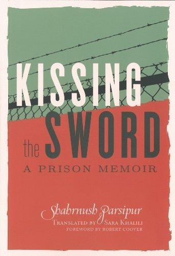 Kissing the Sword: A Prison Memoir by Shahrnush Parsipur (2013-05-21)
