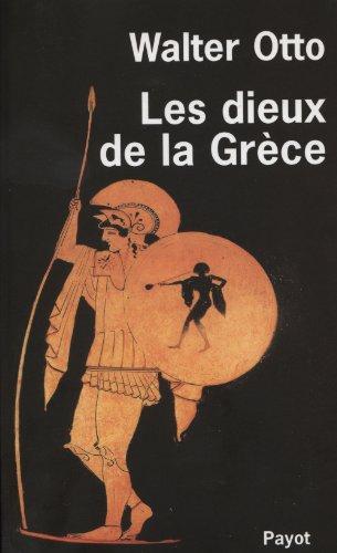 Les dieux de la Grèce : La figure du divin au miroir de l'esprit grec