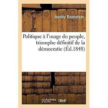 Politique à l'usage du peuple, triomphe définitif de la démocratie