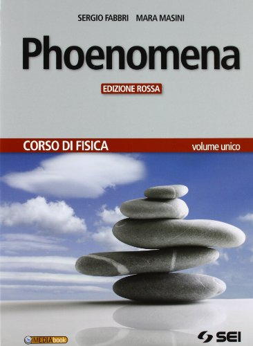 Phoenomena. Corso di fisica. Ediz. rossa. Per le Scuole superiori. Con espansione online