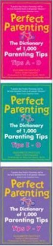Perfect Parenting Kit: The Dictionary of 1,000 Parenting Tips