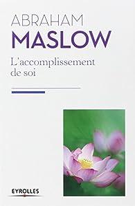 L'accomplissement de soi par Abraham Maslow