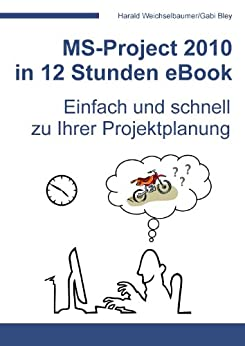 MS-Project 2010 in 12 Stunden eBook von [Weichselbaumer, Harald]