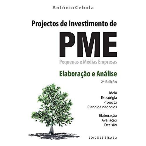 Projectos de Investimento de PME Elaboração e Análise (Portuguese Edition) [Paperback] António Cebola