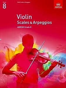 Violin Scales & Arpeggios, ABRSM Grade 8: from 2012 (ABRSM Scales & Arpeggios)