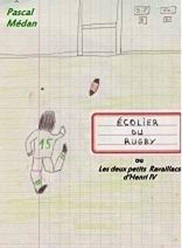 Couverture du livre Écoliers du rugby ou les deux petits Ravaillacs d'Henri IV