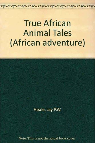 True African Animal Tales (African adventure) (Pw Sammlung)