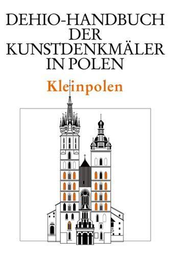 Kleinpolen (Dehio - Handbuch der Kunstdenkmäler in Polen)
