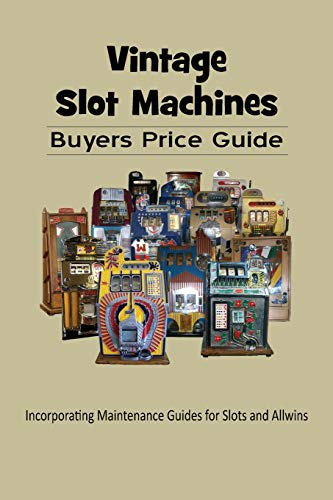 Vintage Slot Machines Buyers Price Guide