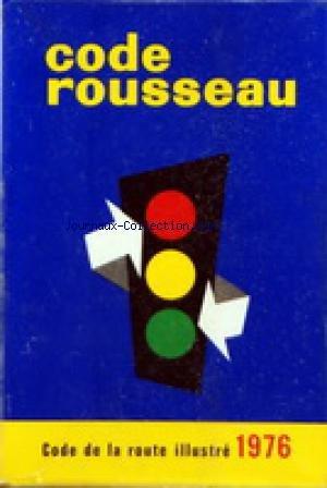 CODE ROUSSEAU du 01/01/1976 - CODE DE LA ROUTE ILLUSTRE 1976 par Collectif