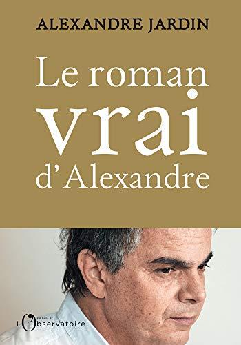 Le roman vrai d'Alexandre (LITTERATURE/SC.)