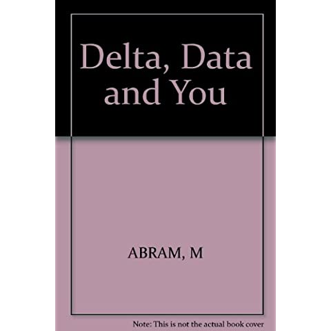 Delta, Data and You
