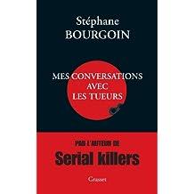 Mes conversations avec les tueurs
