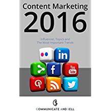Content Marketing 2016: Influencer, Topics and The Most Important Trends: 2. Advanced Edition (Professional Content Marketing) (English Edition)