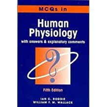 Multiple Choice Questions in Human Physiology: With Answers and Explanatory Comments