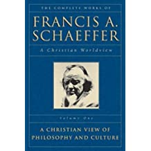 The Complete Works of Francis A. Schaeffer: A Christian Worldview (5 Book Set)