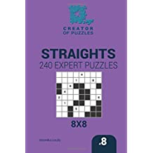 Creator of puzzles - Straights 240 Expert Puzzles 8x8 (Volume 8)