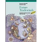 Future tradewinds. Business communication and culture. Progetto Igea. Per gli Ist. Tecnici