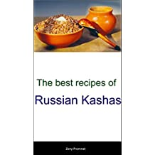 The best recipes of Russian Kashas (English Edition)