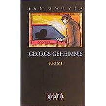 Georgs Geheimnis (Grafitäter und Grafitote)