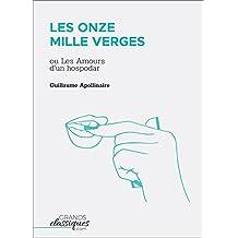 Les Onze Mille Verges: ou Les Amours d'un hospodar (French Edition)