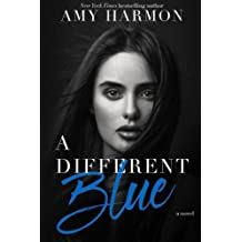 A Different Blue by Amy Harmon (2013-03-22)