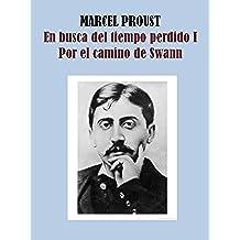 EN BUSCA DEL TIEMPO PERDIDO I - POR EL CAMINO DE SWANN