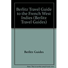 Berlitz Travel Guide to the French West Indies (Berlitz Travel Guides)