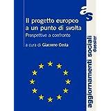 Il progetto europeo a un punto di svolta: Prospettive a confronto