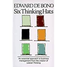 Six Thinking Hats: An Essential Approach to Business Management by Edward De Bono (1985) Hardcover