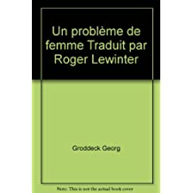 Un problème de femme Traduit par Roger Lewinter