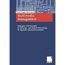Multimedia-Management - Strategien und Konzepte für Zeitungs- und Zeitschriftenverlage im digitalen Informationszeitalter